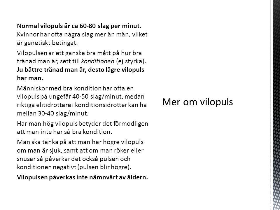 Normal vilopuls är ca 60-80 slag per minut