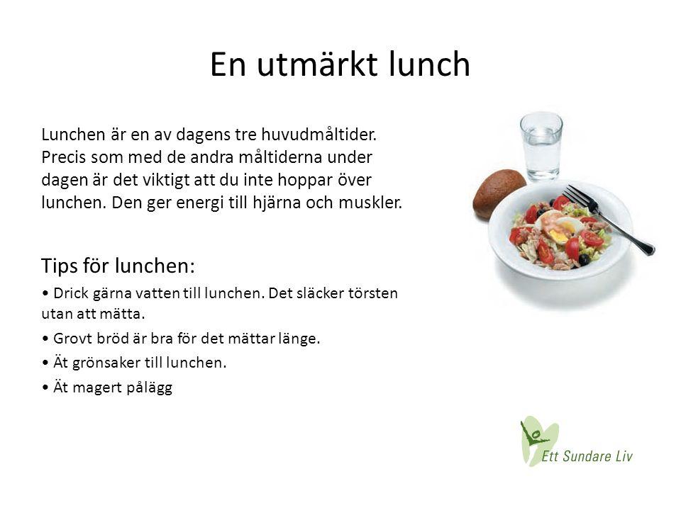En utmärkt lunch Tips för lunchen:
