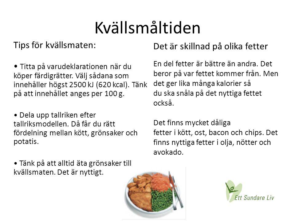 Kvällsmåltiden Tips för kvällsmaten: Det är skillnad på olika fetter