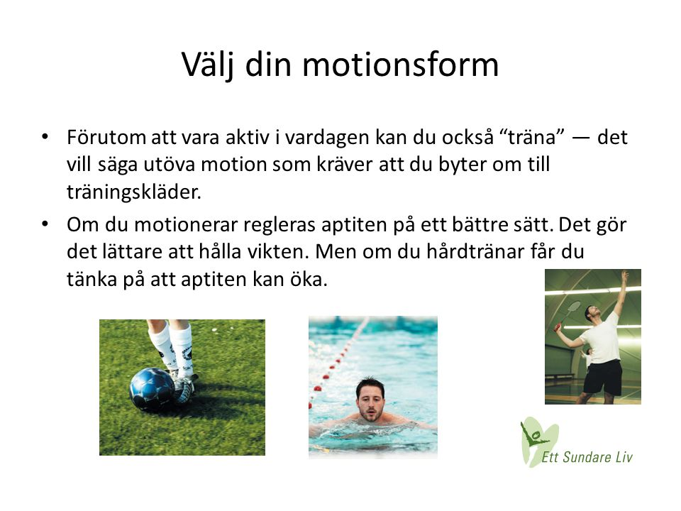 Välj din motionsform