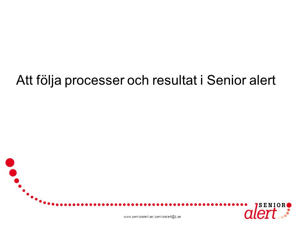Att följa processer och resultat i Senior alert