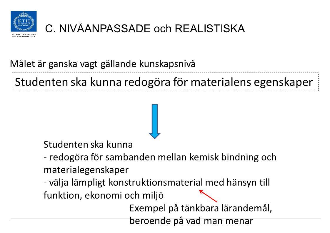 C. NIVÅANPASSADE och REALISTISKA
