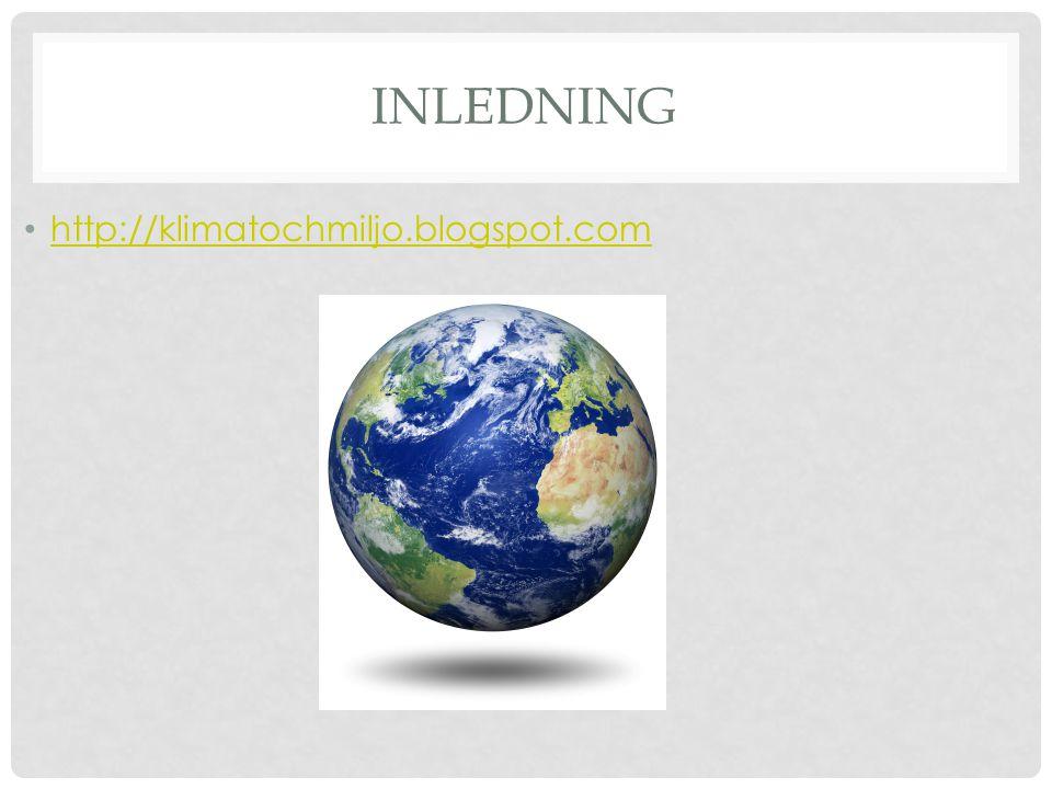 Inledning http://klimatochmiljo.blogspot.com