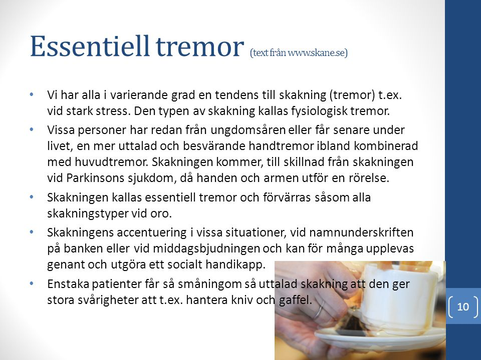 Essentiell tremor (text från www.skane.se)