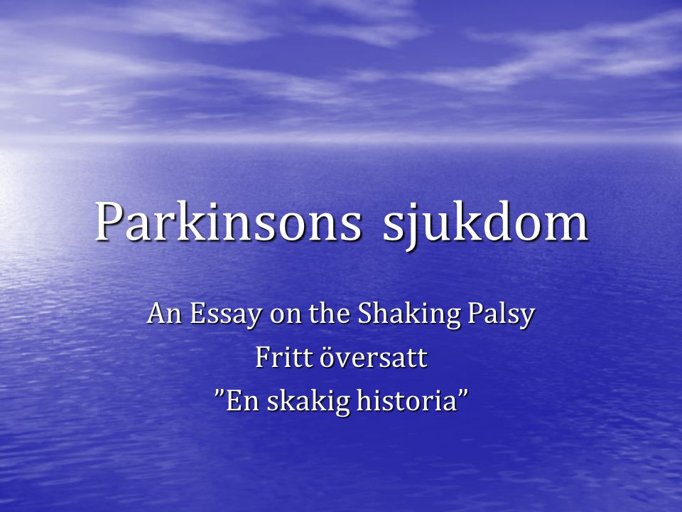 An Essay on the Shaking Palsy Fritt översatt En skakig historia