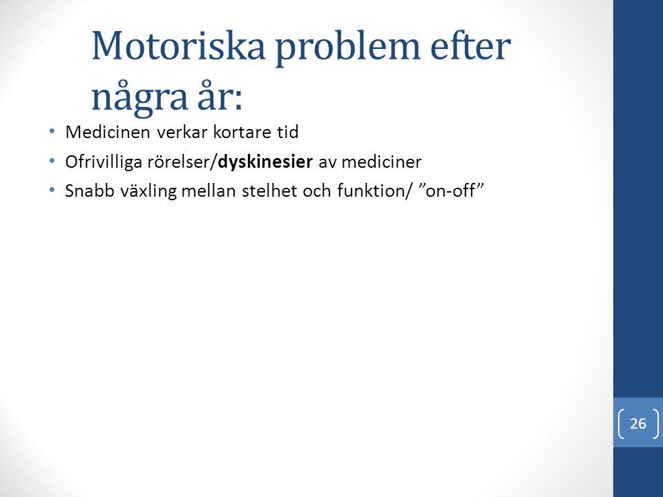 Motoriska problem efter några år: