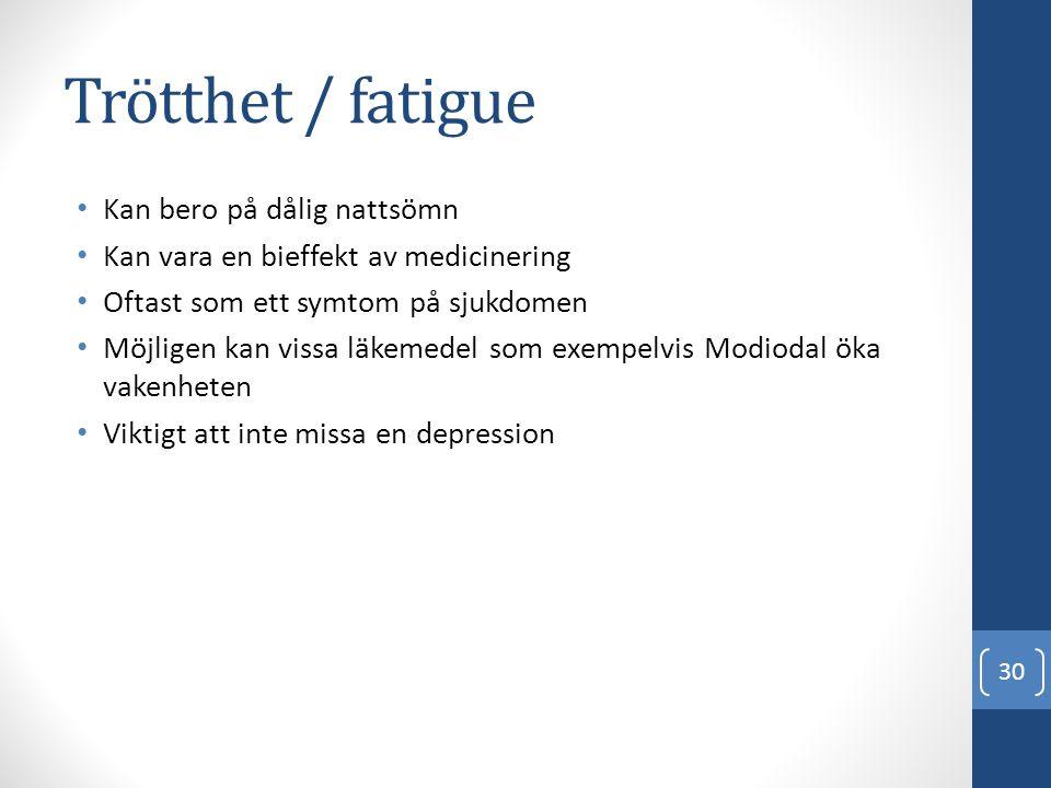 Trötthet / fatigue Kan bero på dålig nattsömn