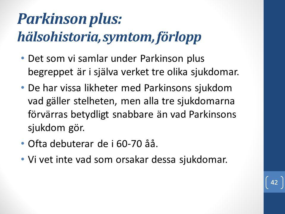 Parkinson plus: hälsohistoria, symtom, förlopp
