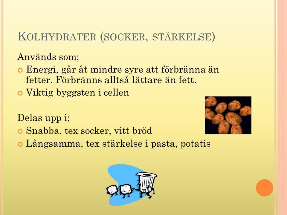Kolhydrater (socker, stärkelse)