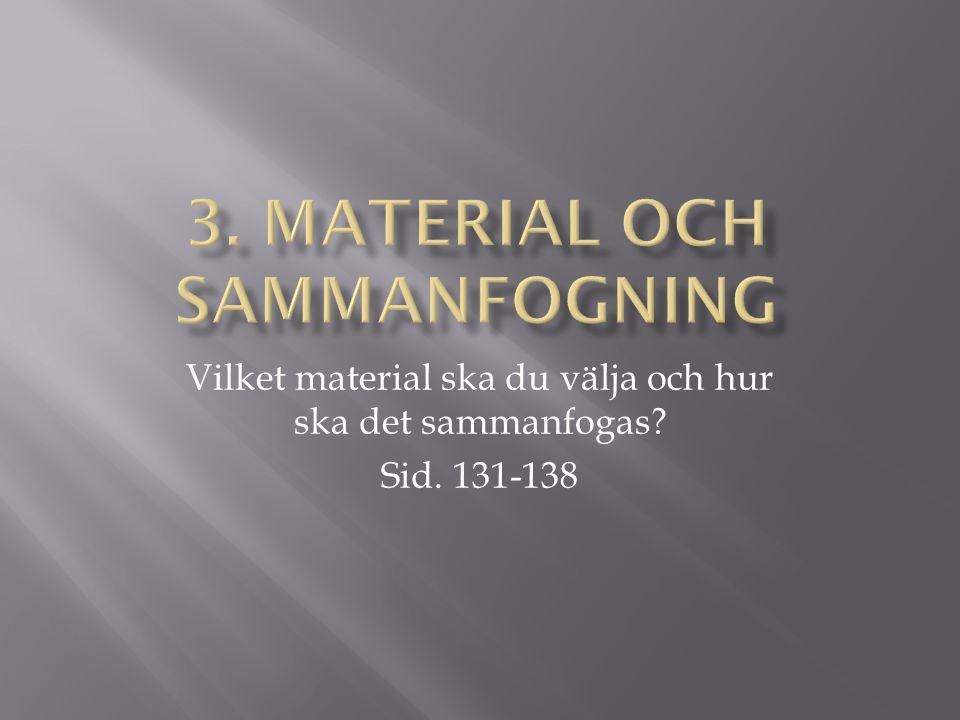 3. Material och sammanfogning