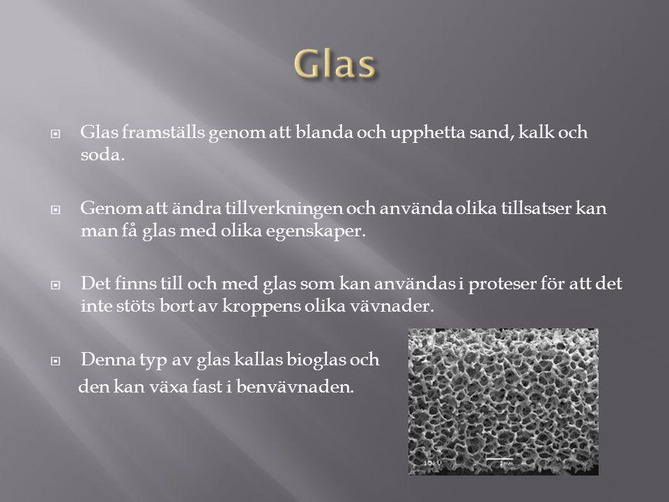 Glas Glas framställs genom att blanda och upphetta sand, kalk och soda.