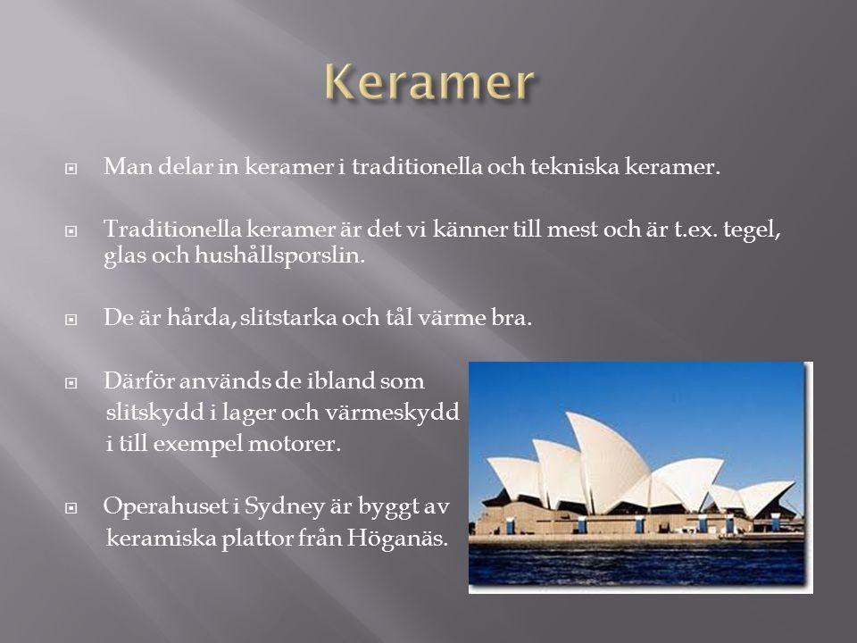 Keramer Man delar in keramer i traditionella och tekniska keramer.