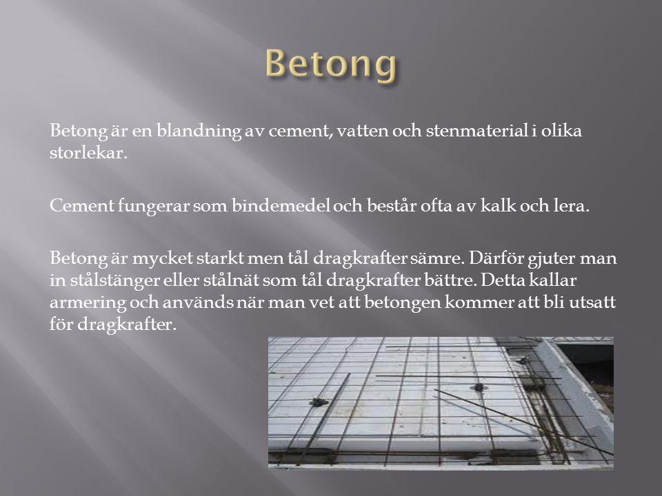 Betong Betong är en blandning av cement, vatten och stenmaterial i olika storlekar. Cement fungerar som bindemedel och består ofta av kalk och lera.