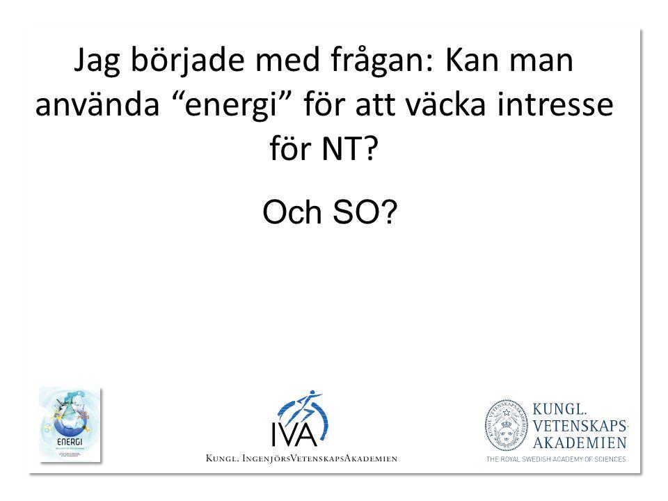 Jag började med frågan: Kan man använda energi för att väcka intresse för NT