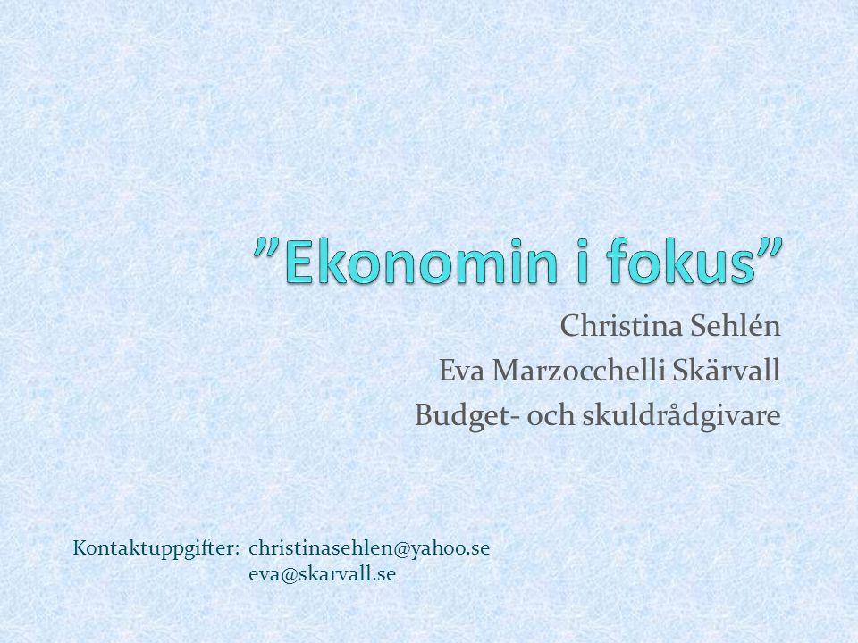 Christina Sehlén Eva Marzocchelli Skärvall Budget- och skuldrådgivare