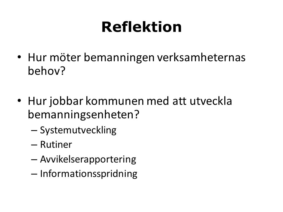 Reflektion Hur möter bemanningen verksamheternas behov