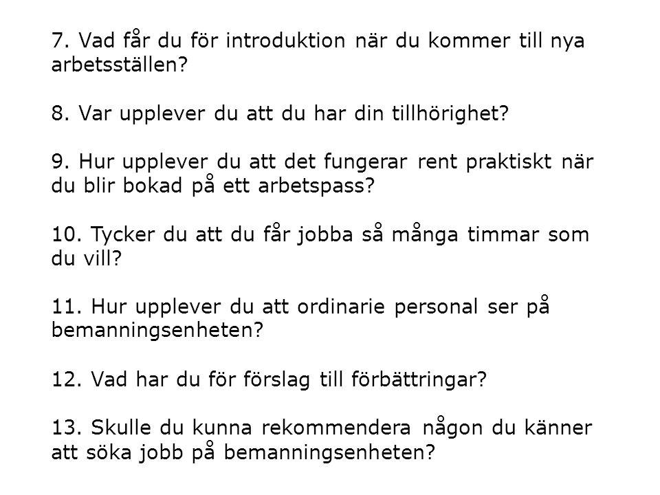 7. Vad får du för introduktion när du kommer till nya arbetsställen. 8