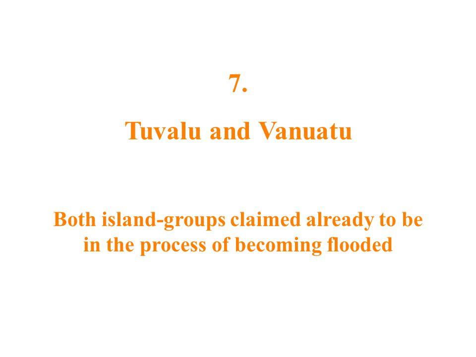 7. Tuvalu and Vanuatu.