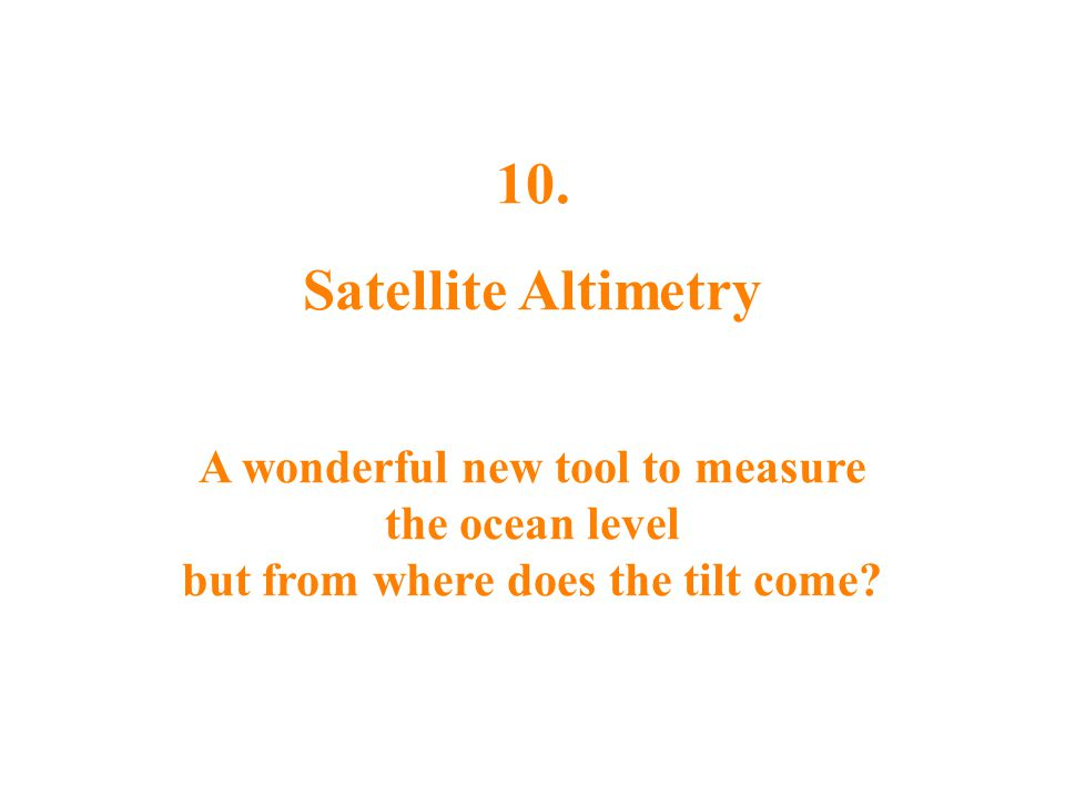 10. Satellite Altimetry.
