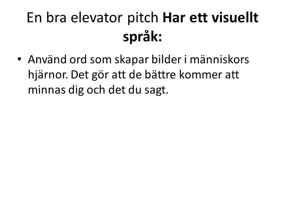 En bra elevator pitch Har ett visuellt språk: