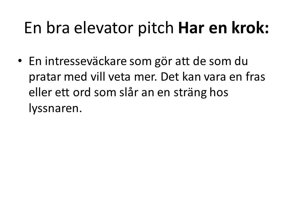 En bra elevator pitch Har en krok: