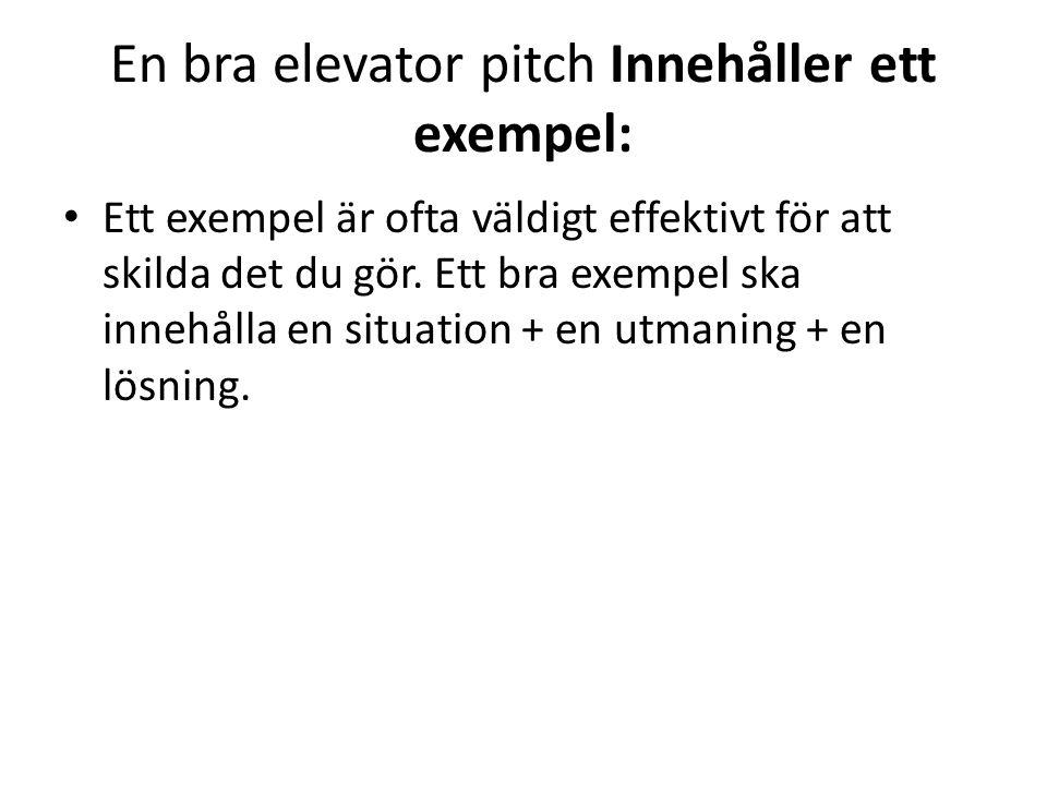 En bra elevator pitch Innehåller ett exempel: