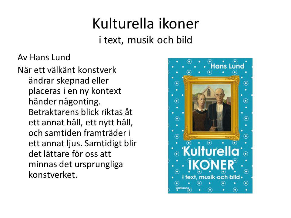 Kulturella ikoner i text, musik och bild