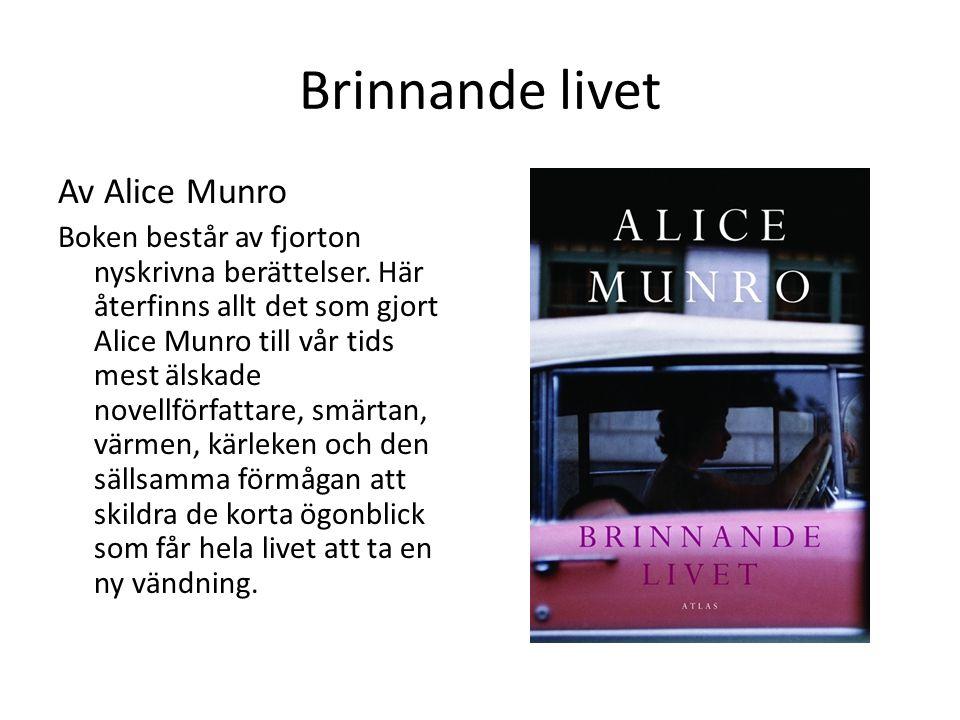 Brinnande livet Av Alice Munro