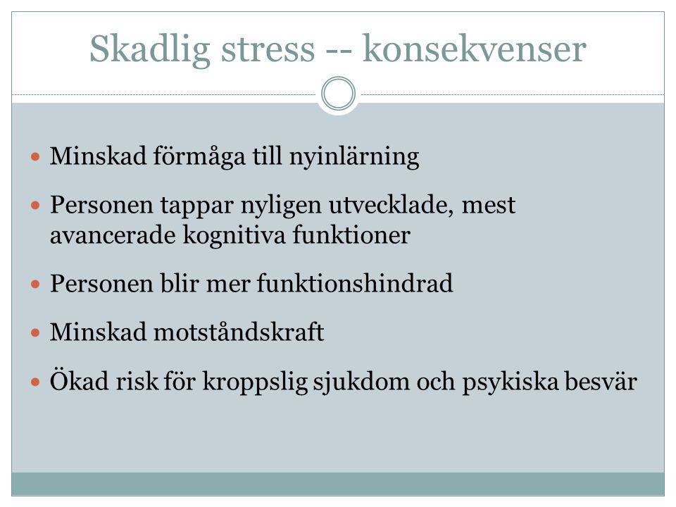 Skadlig stress -- konsekvenser