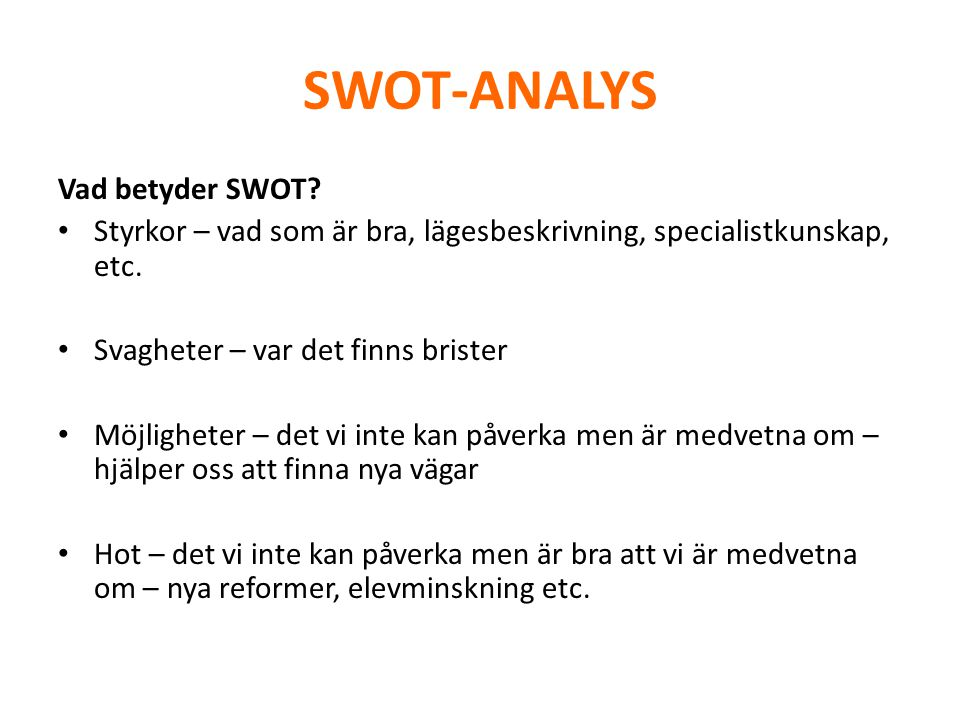 SWOT-ANALYS Vad betyder SWOT