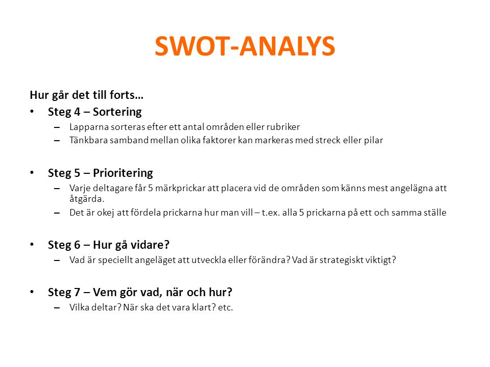 SWOT-ANALYS Hur går det till forts… Steg 4 – Sortering