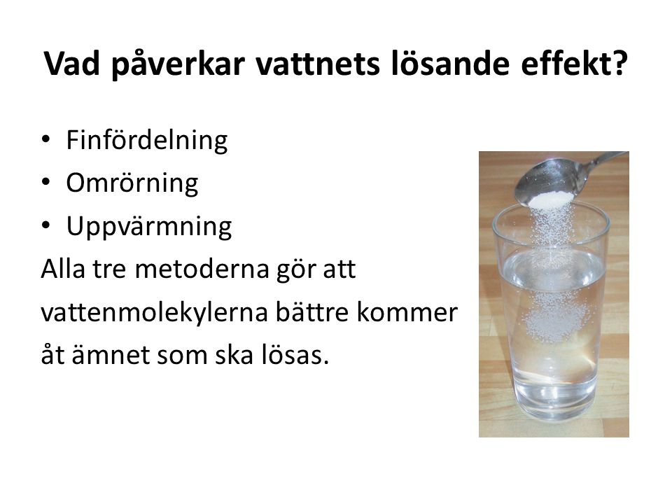 Vad påverkar vattnets lösande effekt