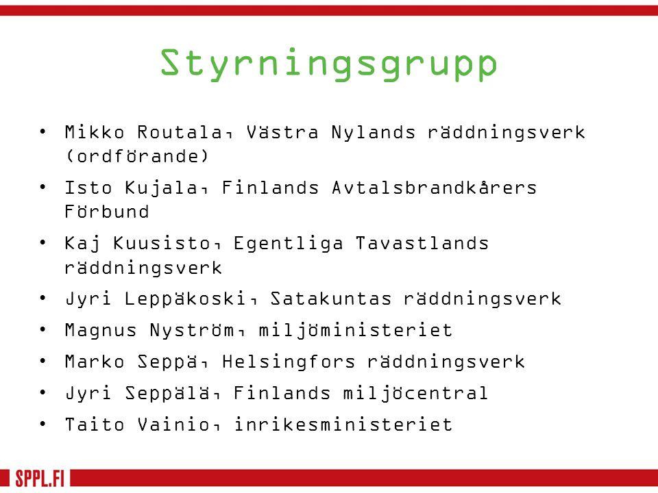 Styrningsgrupp Mikko Routala, Västra Nylands räddningsverk (ordförande) Isto Kujala, Finlands Avtalsbrandkårers Förbund.