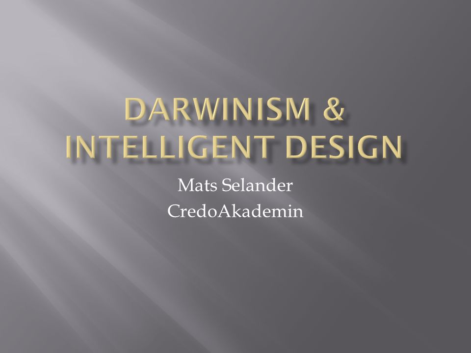 Darwinism & Intelligent Design