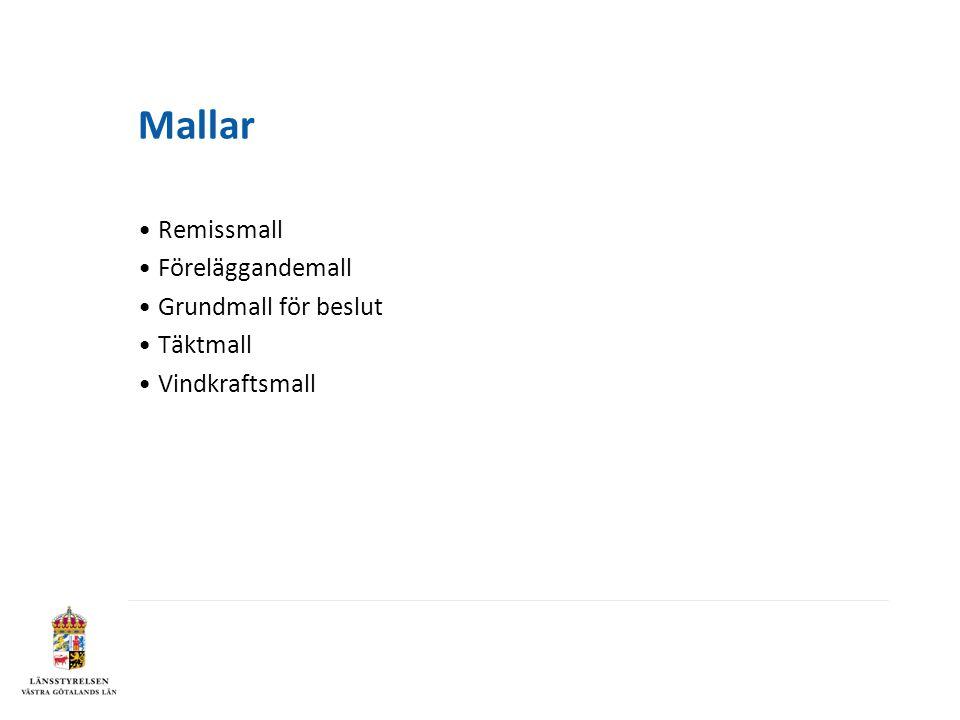 Mallar Remissmall Föreläggandemall Grundmall för beslut Täktmall