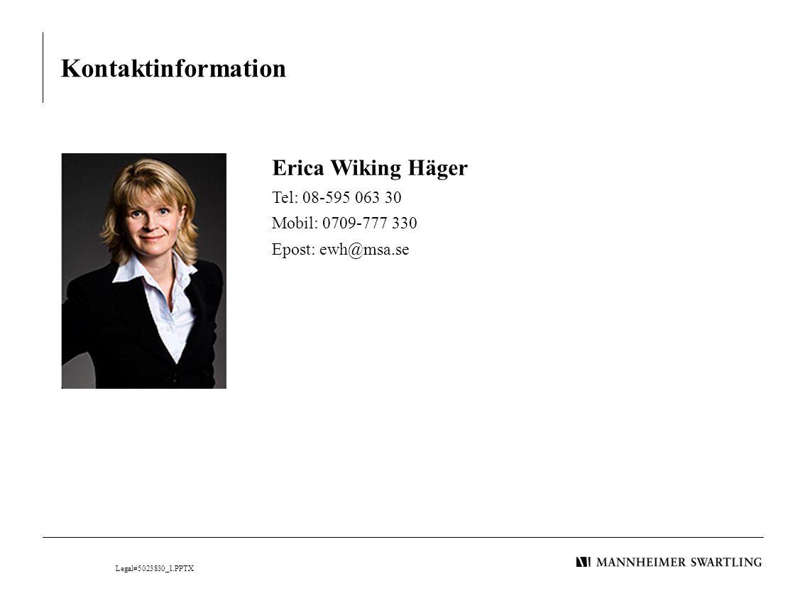 Kontaktinformation Erica Wiking Häger Tel: 08-595 063 30