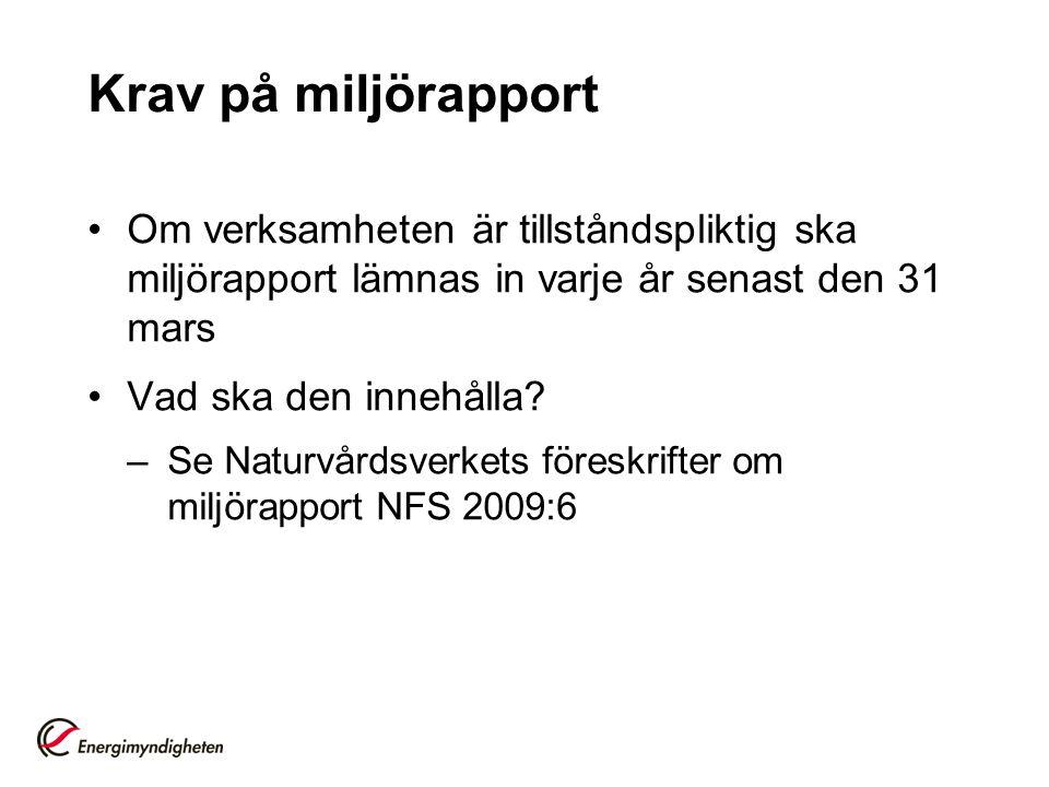 Krav på miljörapport Om verksamheten är tillståndspliktig ska miljörapport lämnas in varje år senast den 31 mars.