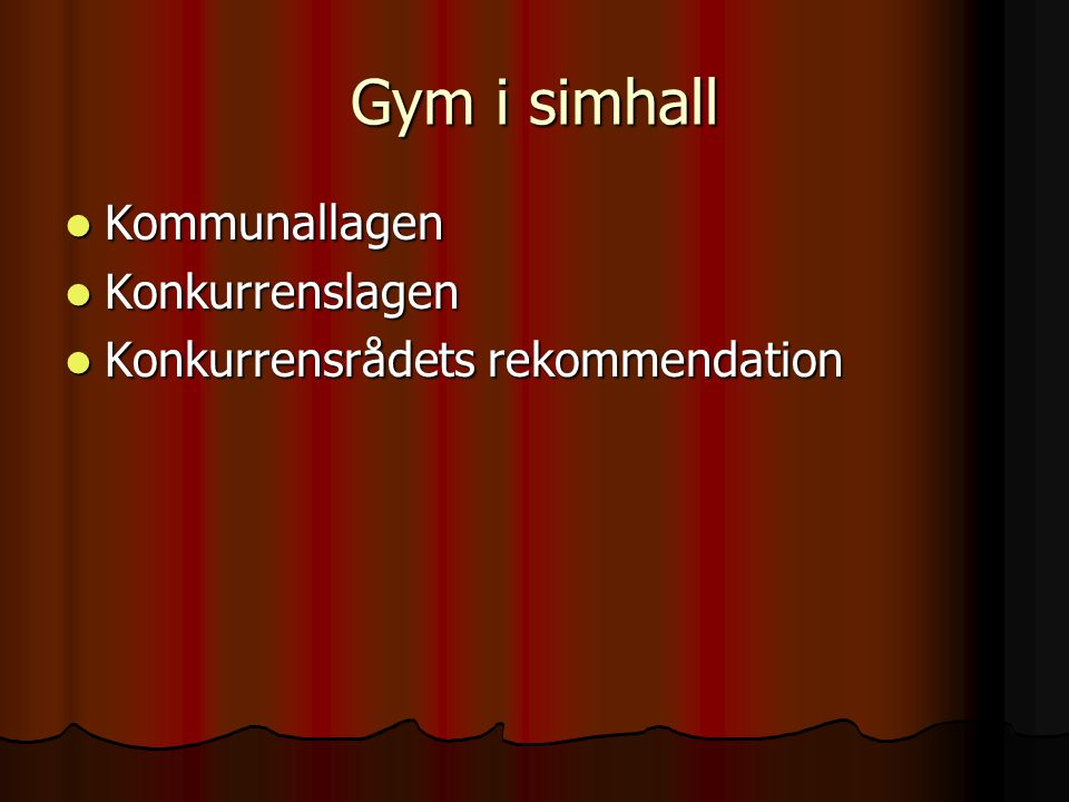 Gym i simhall Kommunallagen Konkurrenslagen