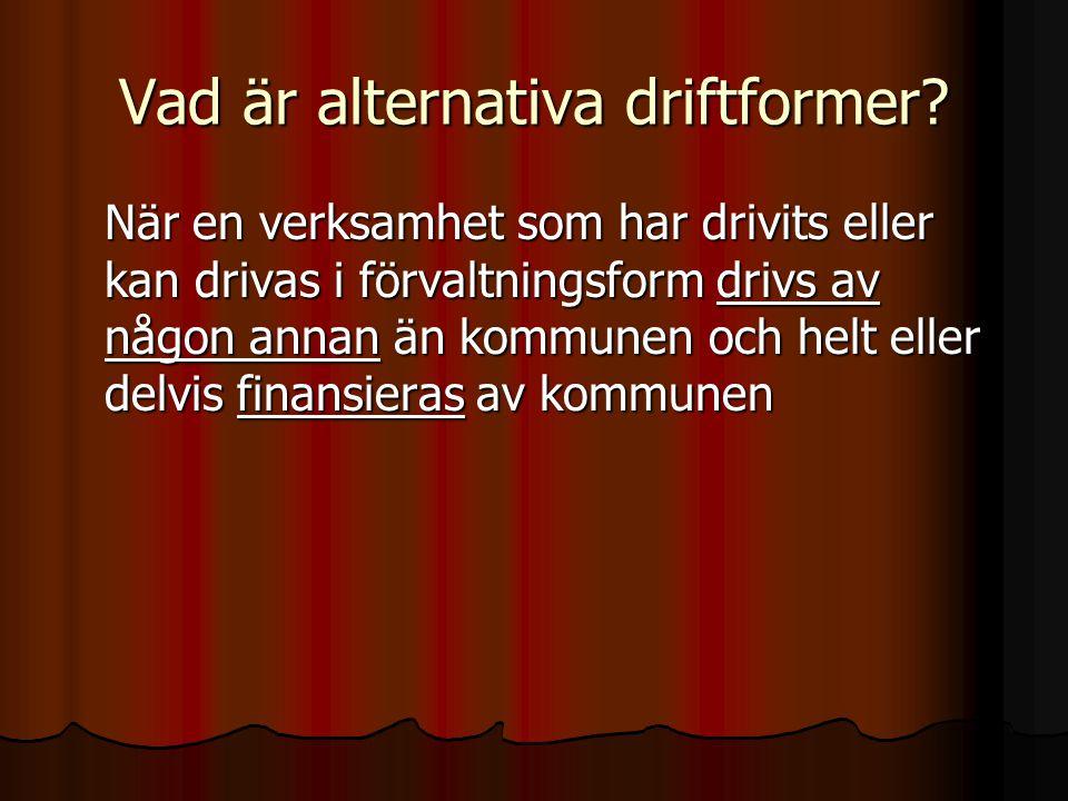 Vad är alternativa driftformer