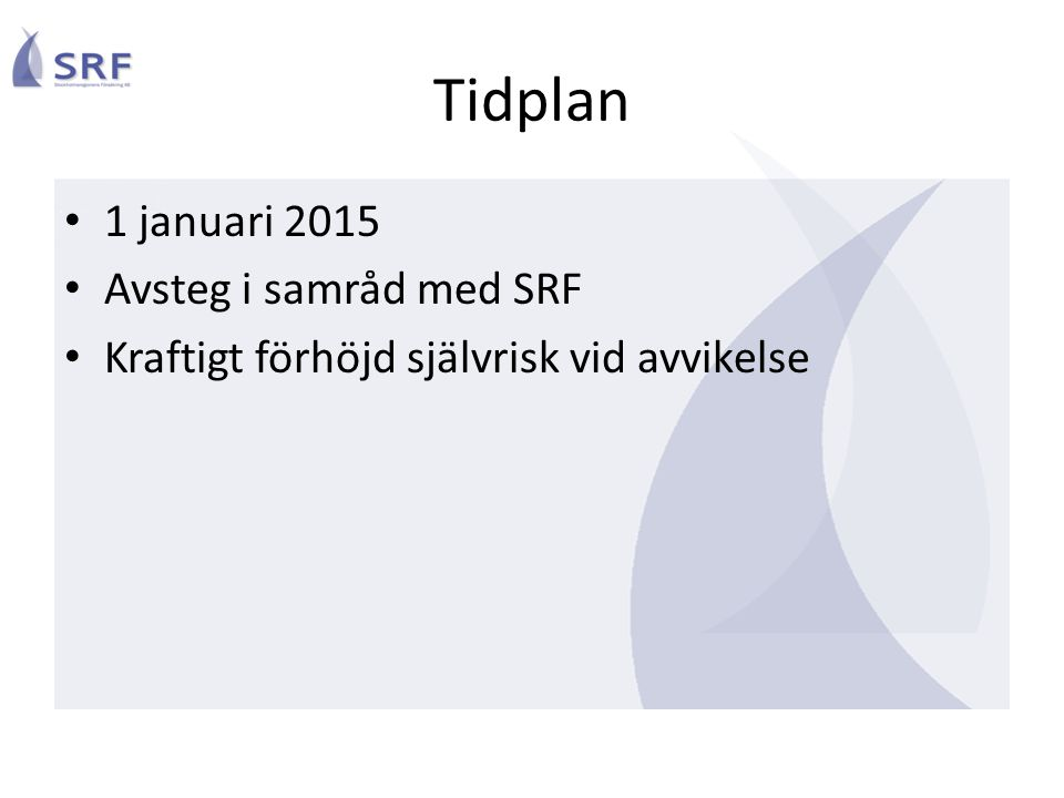 Tidplan 1 januari 2015 Avsteg i samråd med SRF