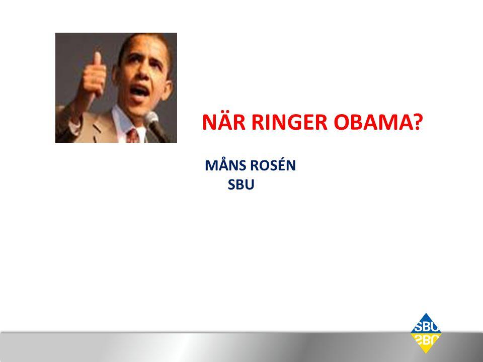 NÄR RINGER OBAMA Måns Rosén SBU