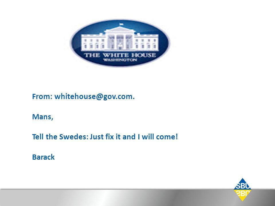 From: whitehouse@gov. com
