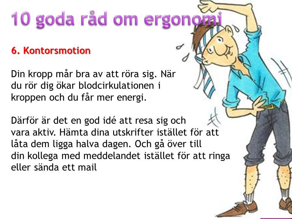10 goda råd om ergonomi