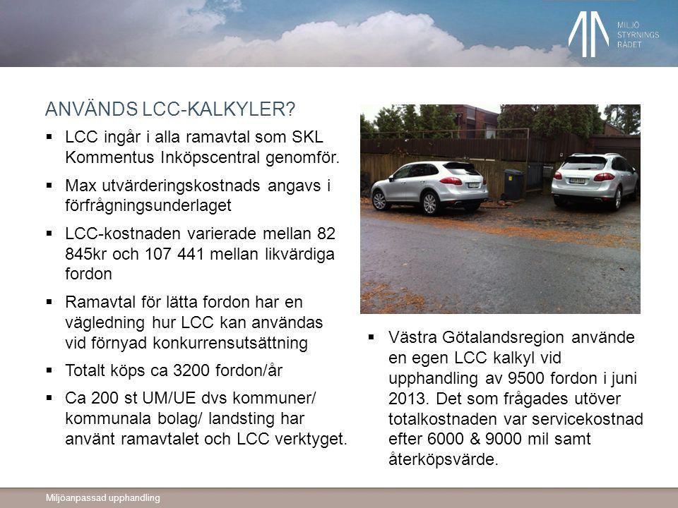 Används LCC-kalkyler LCC ingår i alla ramavtal som SKL Kommentus Inköpscentral genomför. Max utvärderingskostnads angavs i förfrågningsunderlaget.