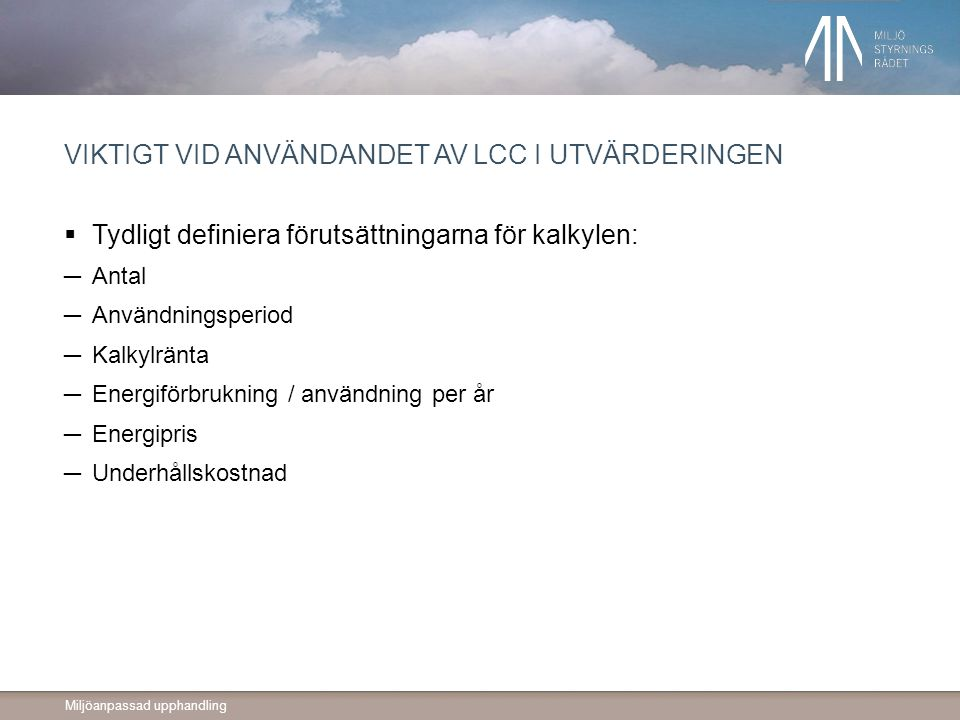 Viktigt vid användandet av LCC i utvärderingen