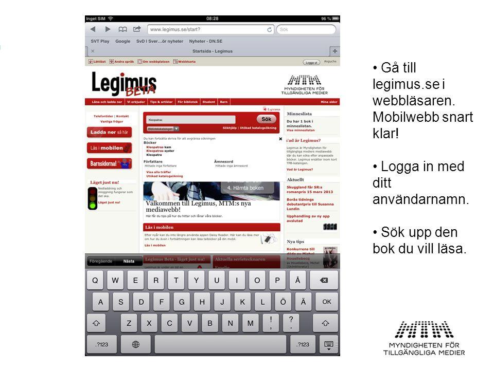 Gå till legimus.se i webbläsaren. Mobilwebb snart klar!