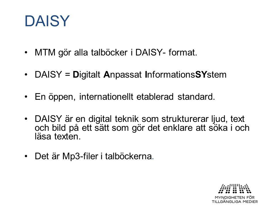 DAISY MTM gör alla talböcker i DAISY- format.
