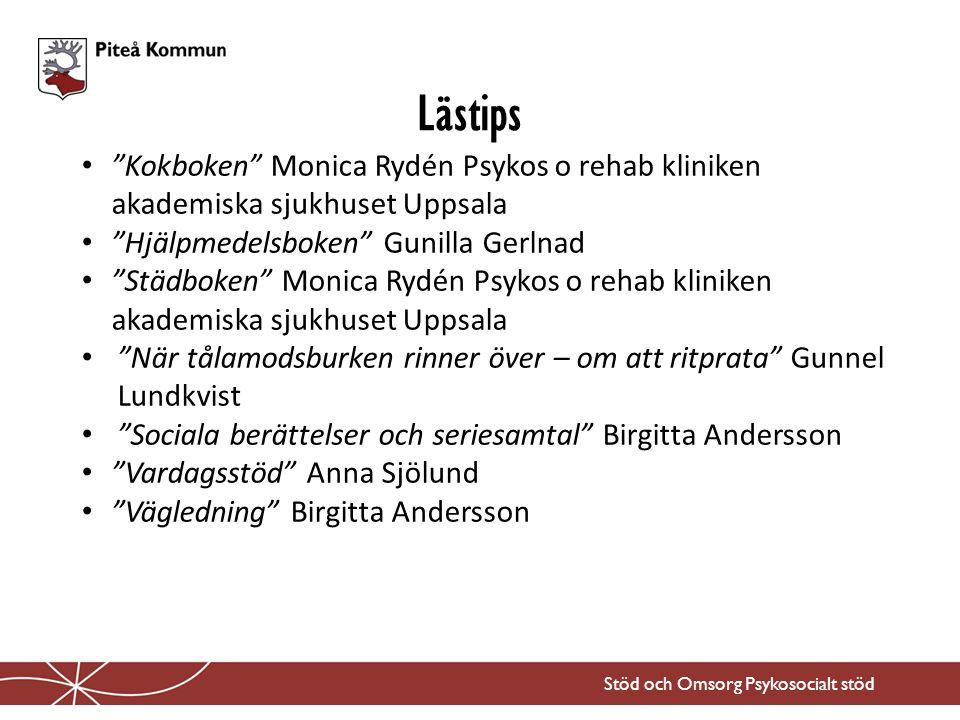 Lästips Kokboken Monica Rydén Psykos o rehab kliniken akademiska sjukhuset Uppsala. Hjälpmedelsboken Gunilla Gerlnad.