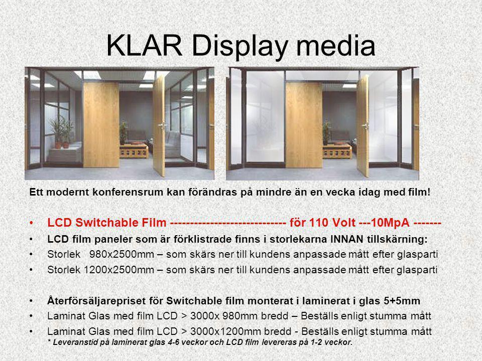 KLAR Display media Ett modernt konferensrum kan förändras på mindre än en vecka idag med film!