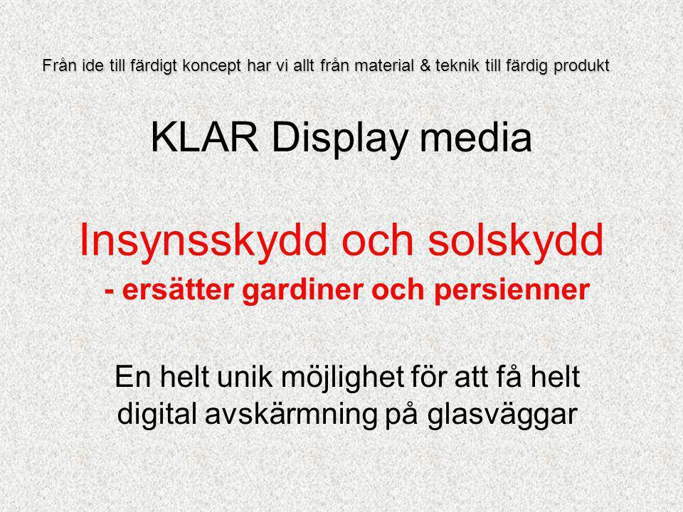 KLAR Display media Insynsskydd och solskydd